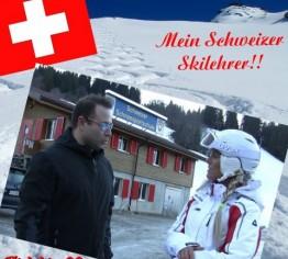 ***  Mein Schweizer SKILEHRER ! ***