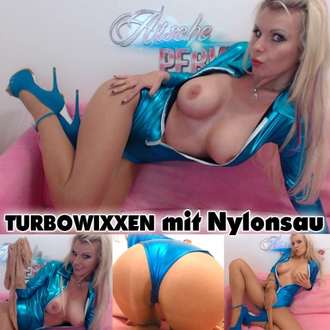 Turbowixxen mit deiner Nylonsau