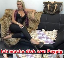 Ich mache dich arm, paypig!!!