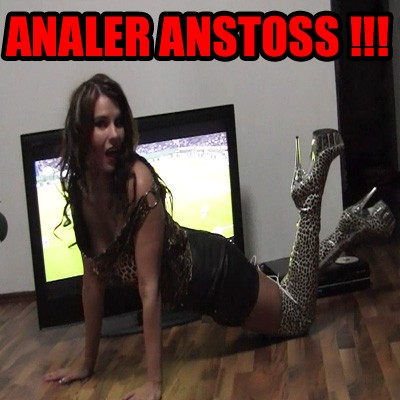 ANALER ANSTOSS !!!
