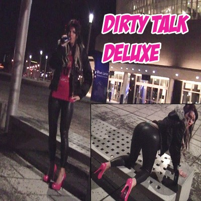 Dirty Talk Deluxe - Public!