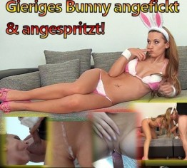 Gieriges Bunny angefickt & angespritzt!