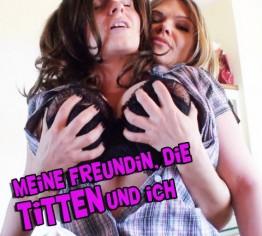 Meine Freundin, Die Titten und ich