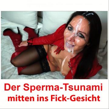 Mega Sperma-Tsunami ins Fickgesicht