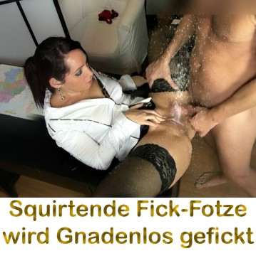 Squirtende Fotze wird gefickt, Gnadenlos