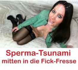 Mega-Sperma-Tsunami ins Fick-Gesicht!