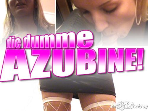 DIE DUMME AZUBINE!