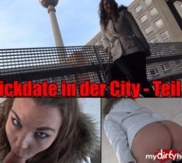 Fickdate in der City - Teil 1