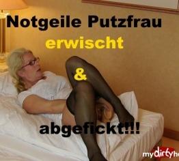 Verfickte Putzfrau!!!Erwischt und bestraft!!