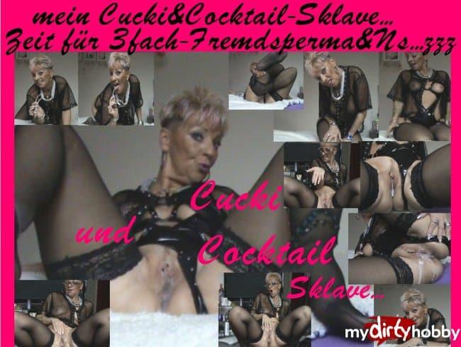 Cuckold &Ns-Cocktail,für Dich SKLAVENCUCKI,,,,ha,ha,ha...