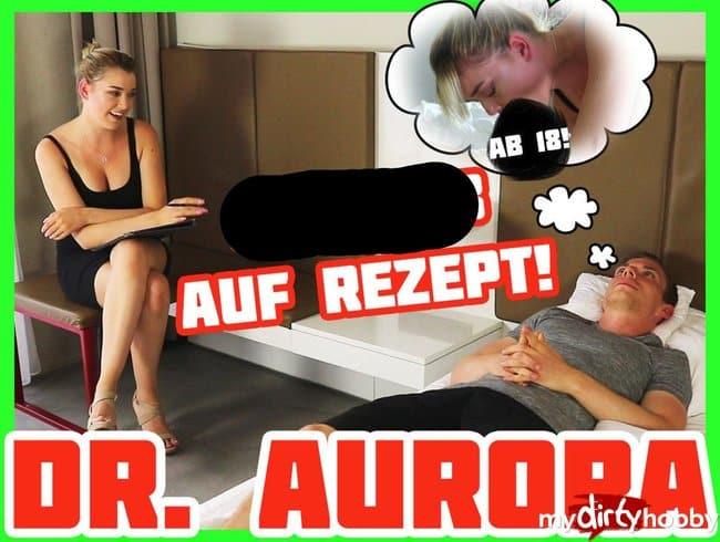 Dr. Aurora - Blowjob auf Rezept | Anny Aurora