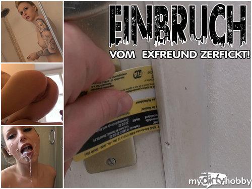 EINGEBROCHEN! VOM EXFREUND ZERFICKT!