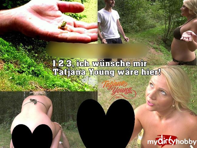 Fuck in Public! 1, 2, 3 - Ich wünsche mit Tatjana Young wäre hier!