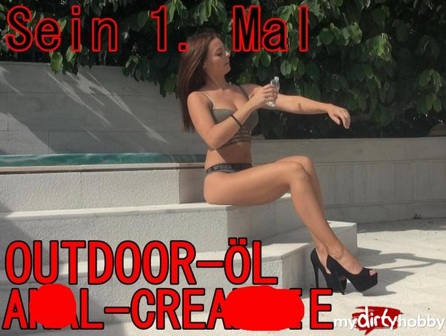 Sein 1. mal - OUTDOOR-ÖL-ANALCREAMPIE