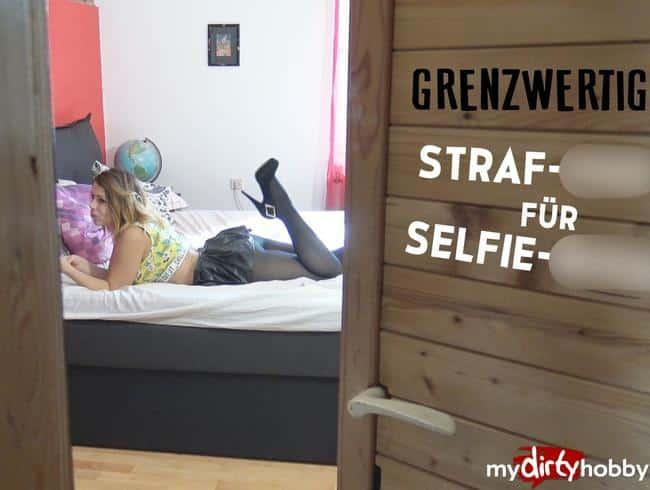 GRENZWERTIG!!! Straffick für die Selfie-Schlampe